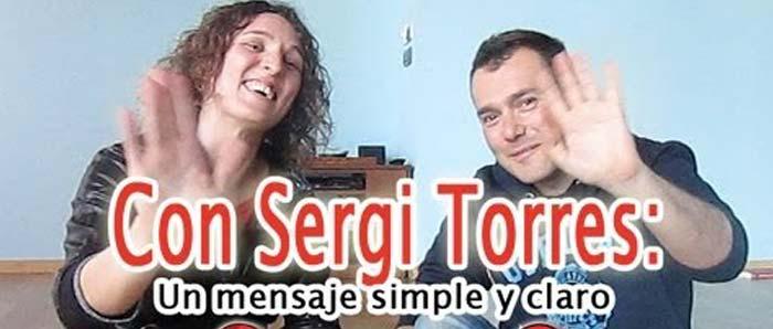 Con Sergi Torres: Un Mensaje Simple y Claro