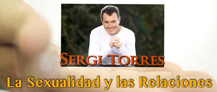 LA SEXUALIDAD Y LAS RELACIONES DE PAREJA con Sergi Torres
