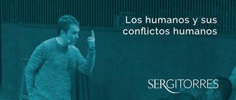 SERGI TORRES - Los humanos y sus conflictos humanos