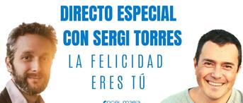 Directo Con Sergi Torres - La felicidad eres Tú